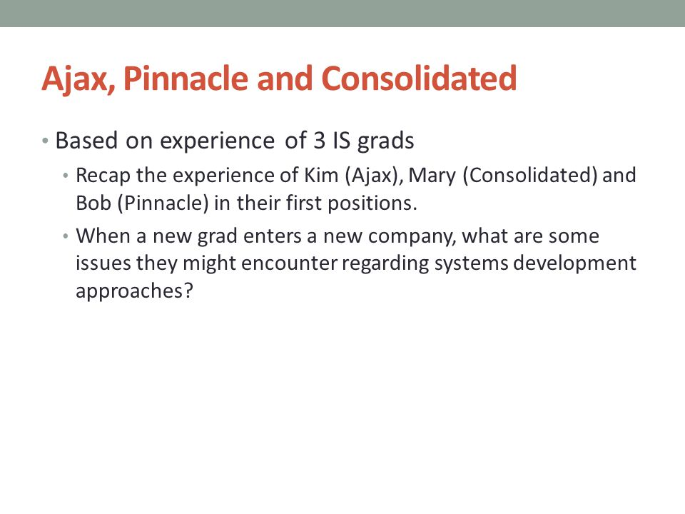 Ajax, Pinnacle and Consolidated