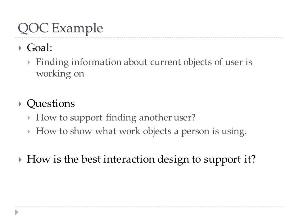 QOC Example Goal: Questions