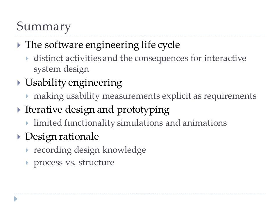 Summary The software engineering life cycle Usability engineering