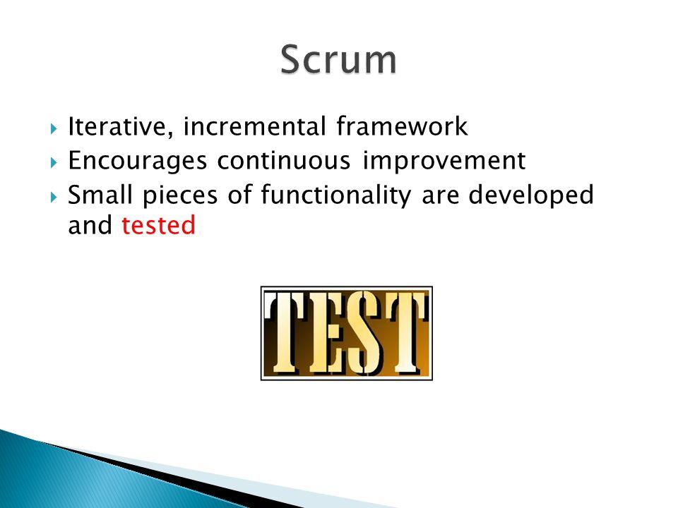 Scrum Iterative, incremental framework
