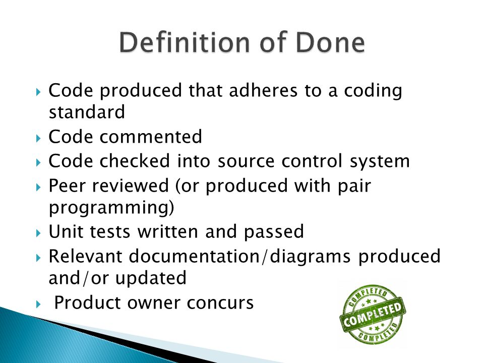 Definition of Done Code produced that adheres to a coding standard
