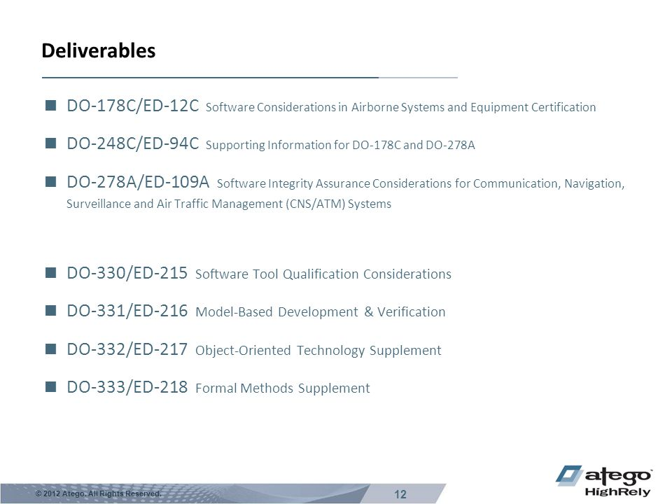 Deliverables DO-178C/ED-12C Software Considerations in Airborne Systems and Equipment Certification.