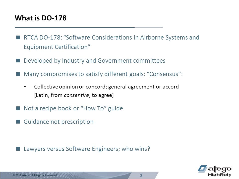What is DO-178 RTCA DO-178: Software Considerations in Airborne Systems and Equipment Certification