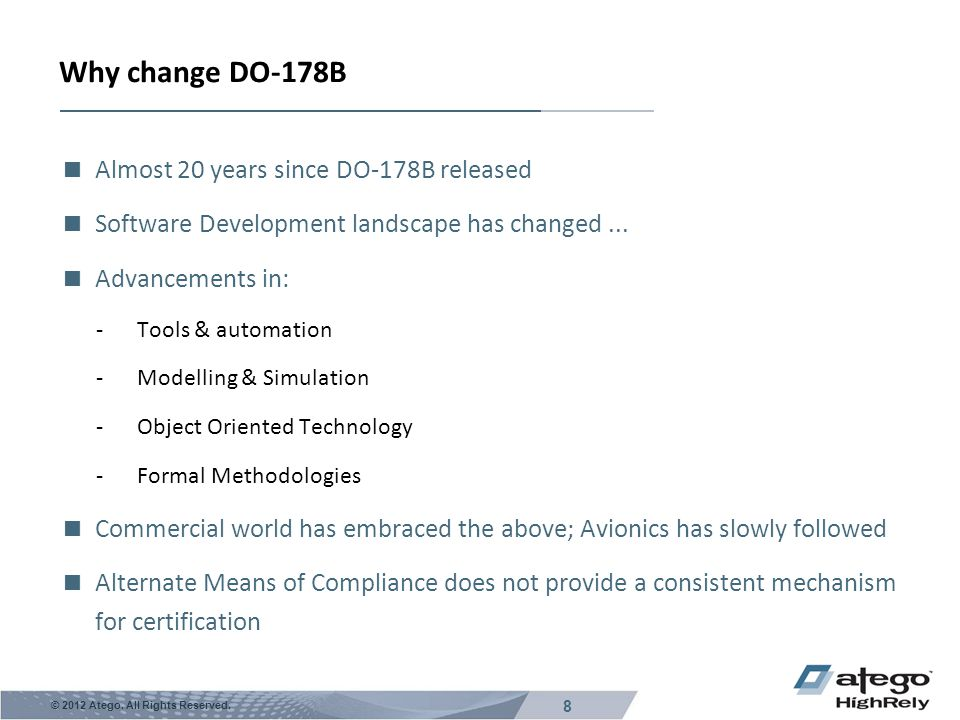 Why change DO-178B Almost 20 years since DO-178B released