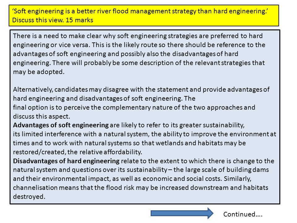 'Soft engineering is a better river flood management strategy than hard engineering.'