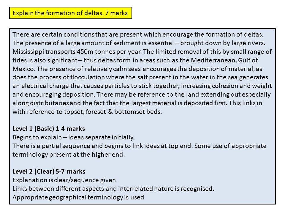Explain the formation of deltas. 7 marks