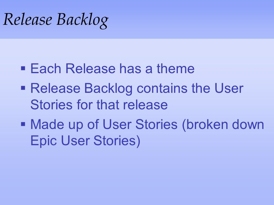 Release Backlog Each Release has a theme