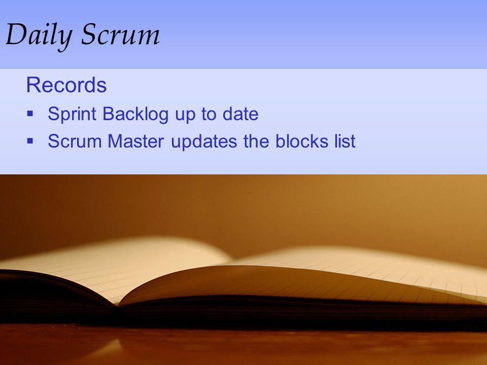 Daily Scrum Records Sprint Backlog up to date