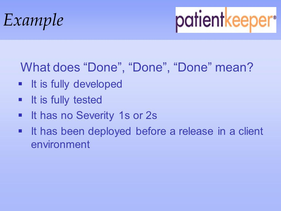 Example What does Done , Done , Done mean It is fully developed