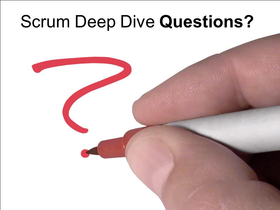 Scrum Deep Dive - Questions