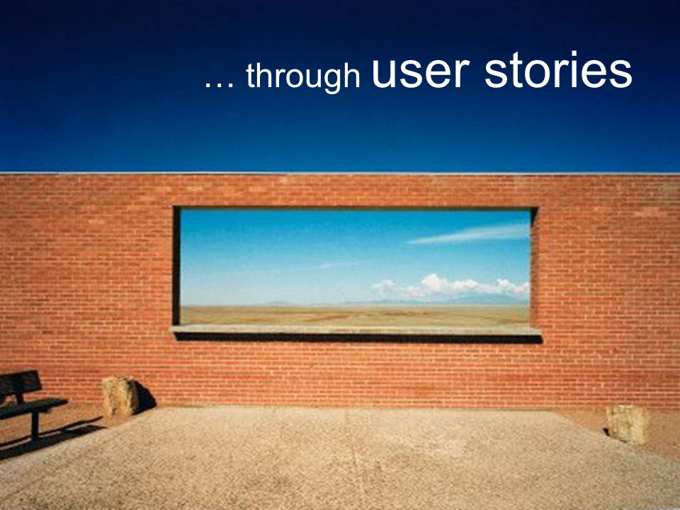 … through user stories 14 14