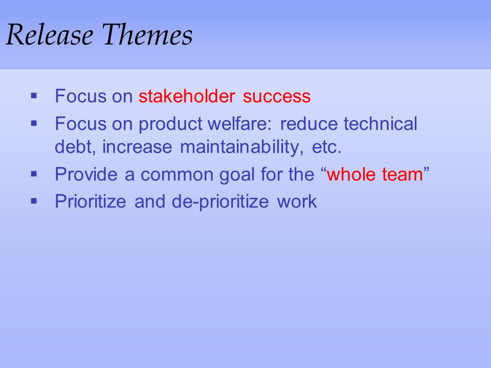Release Themes Focus on stakeholder success