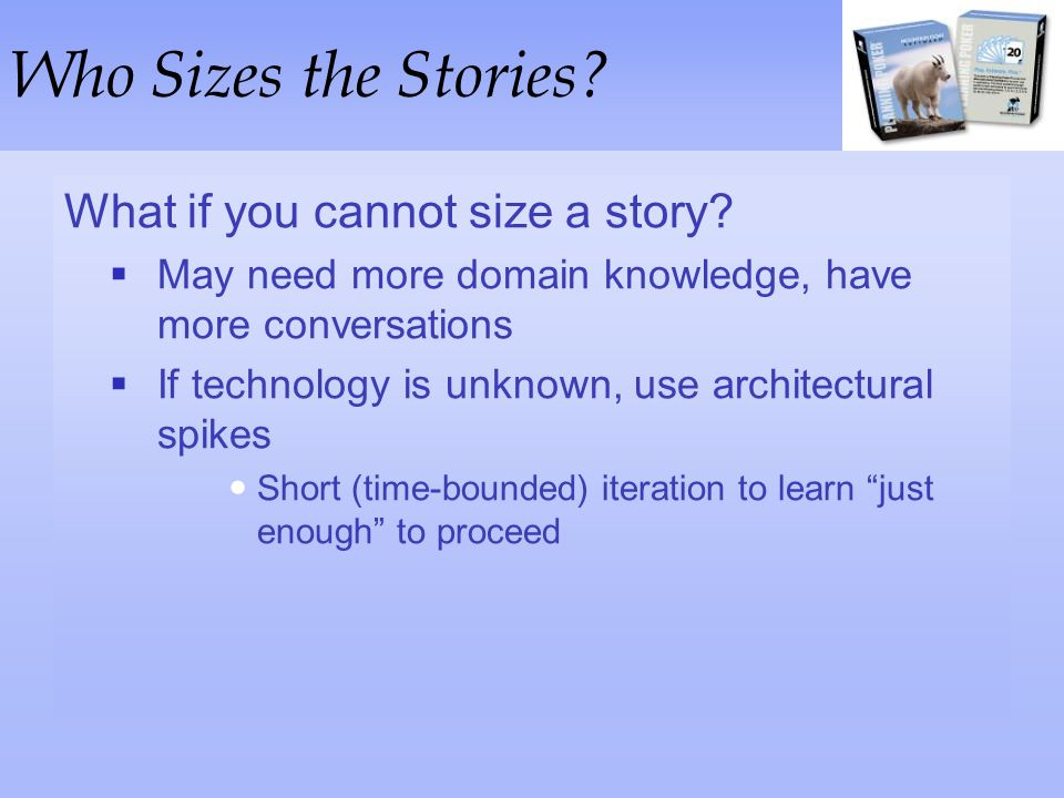 Who Sizes the Stories What if you cannot size a story