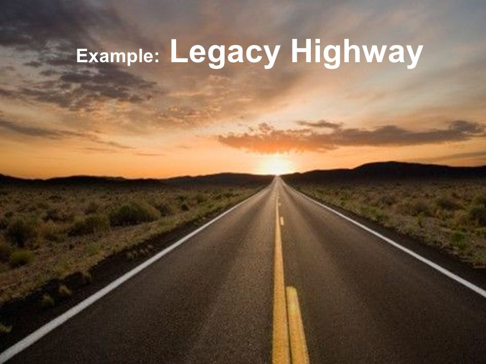 Example: Legacy Highway