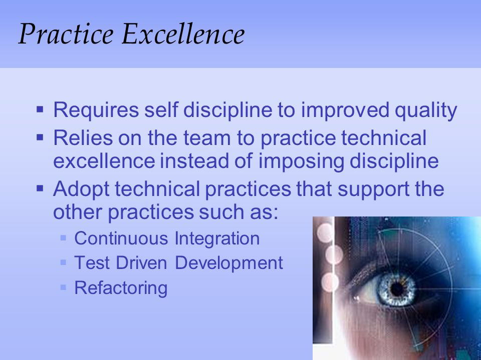 Practice Excellence Requires self discipline to improved quality