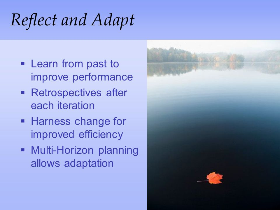 Reflect and Adapt Learn from past to improve performance