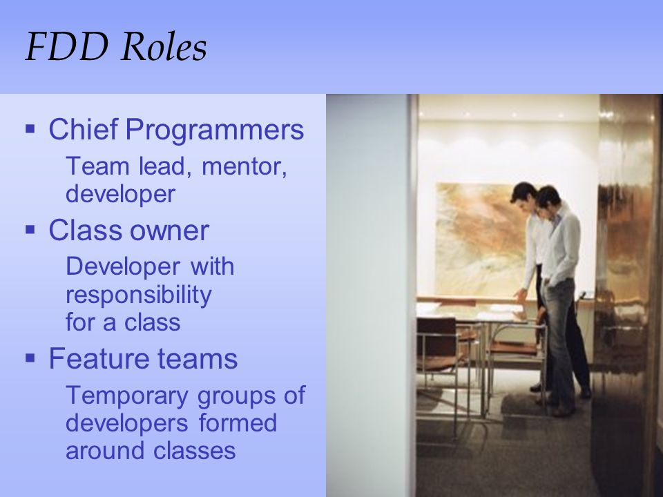 FDD Roles Chief Programmers Class owner Feature teams