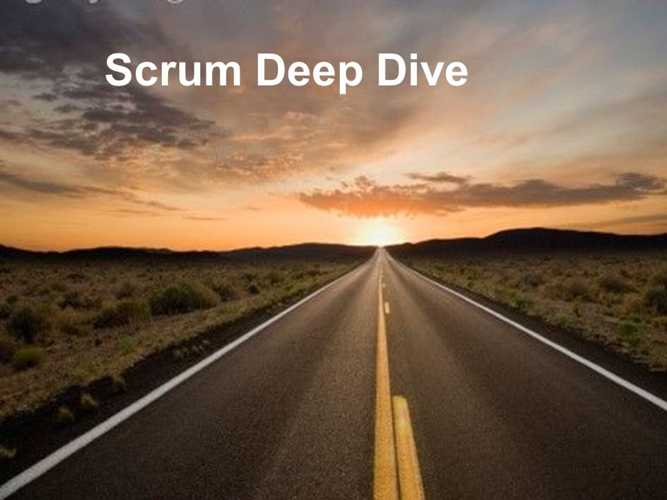 Scrum Deep Dive