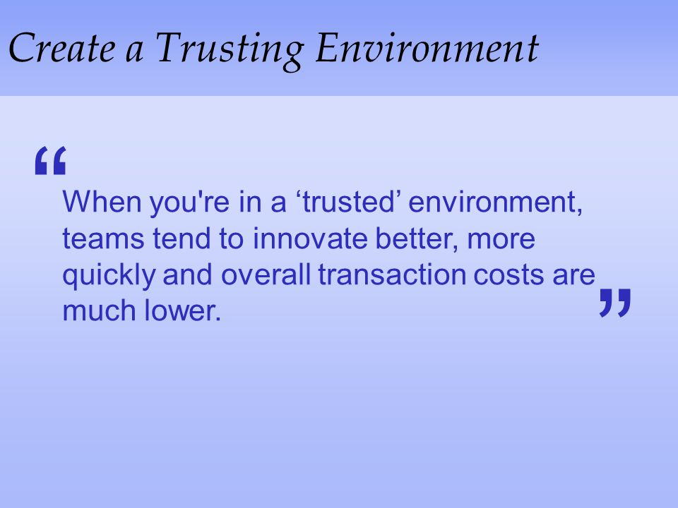 Create a Trusting Environment