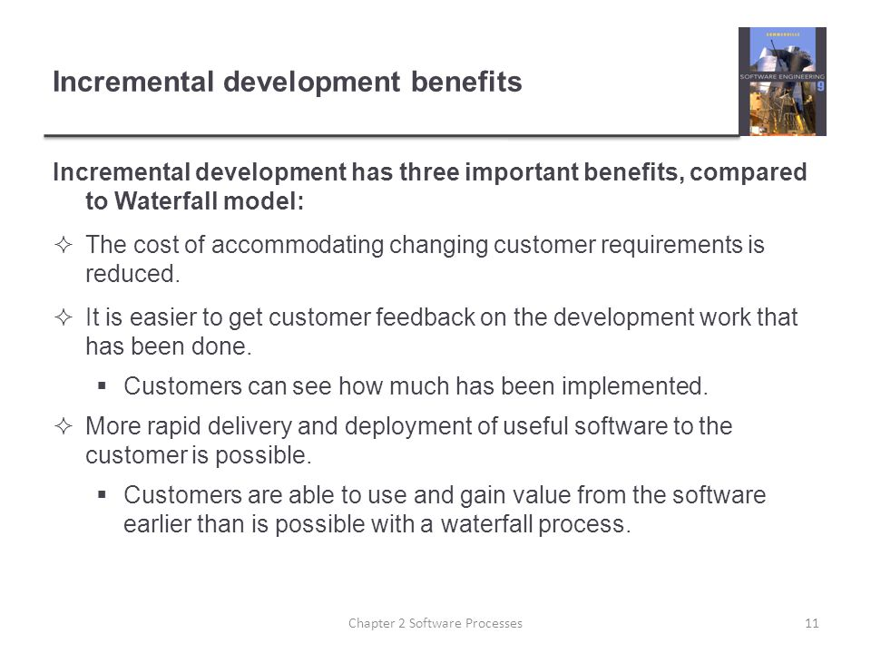 Incremental development benefits