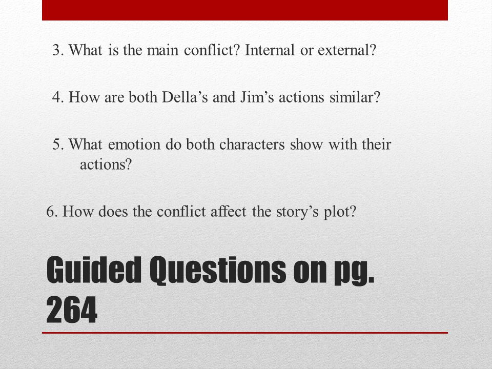 3. What is the main conflict. Internal or external. 4