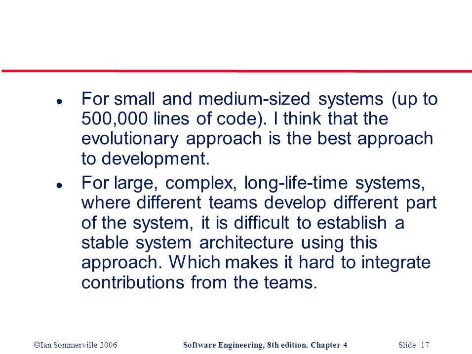 For small and medium-sized systems (up to 500,000 lines of code)