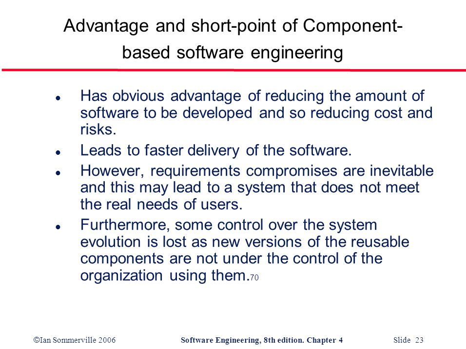 Advantage and short-point of Component-based software engineering