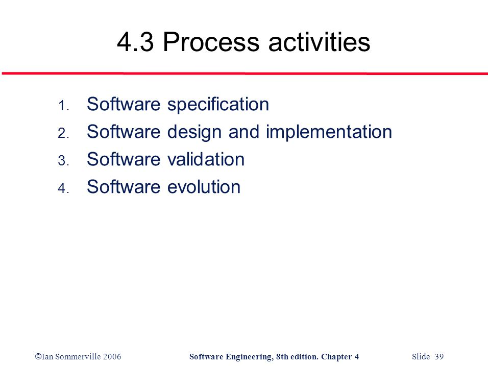 4.3 Process activities Software specification