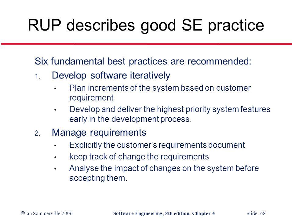 RUP describes good SE practice
