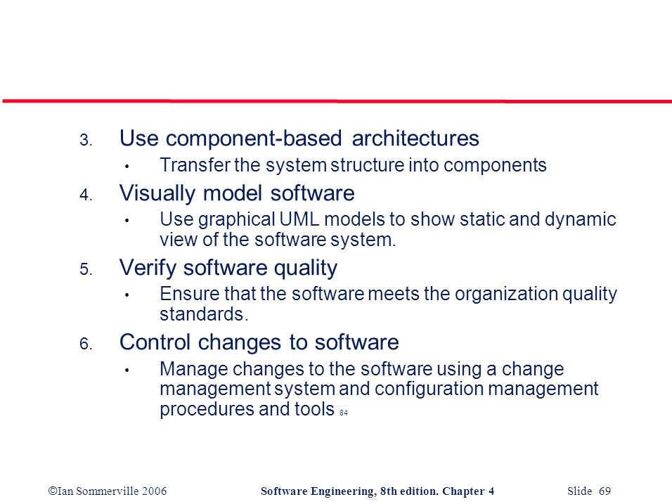 Use component-based architectures Visually model software