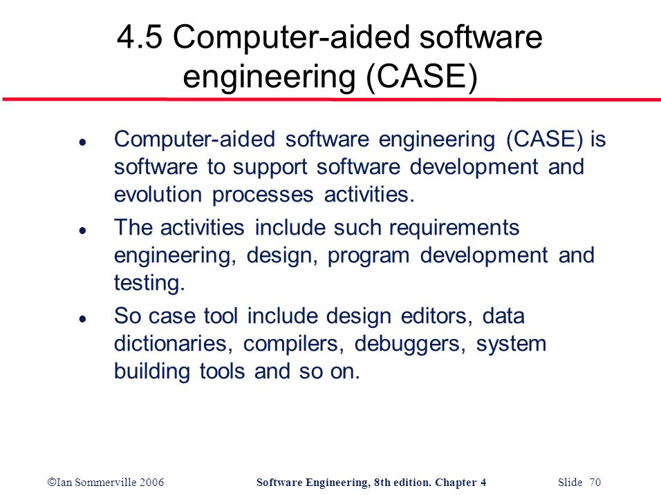 4.5 Computer-aided software engineering (CASE)