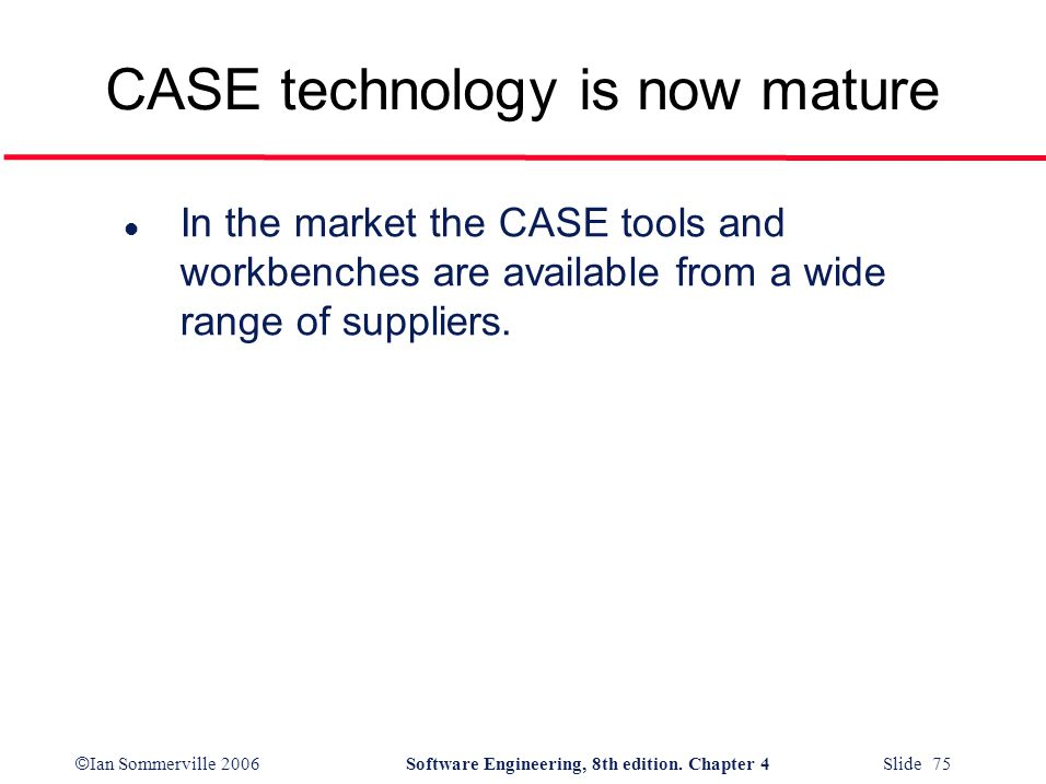 CASE technology is now mature