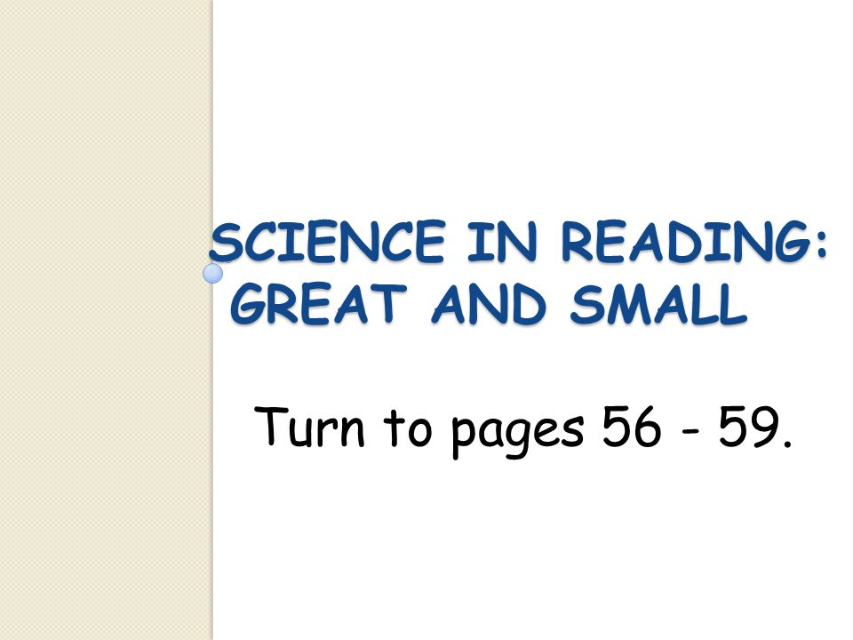 Science in Reading: Great and Small