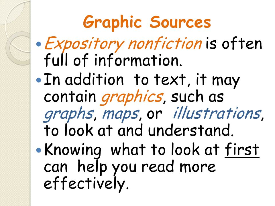 Graphic Sources Expository nonfiction is often full of information.
