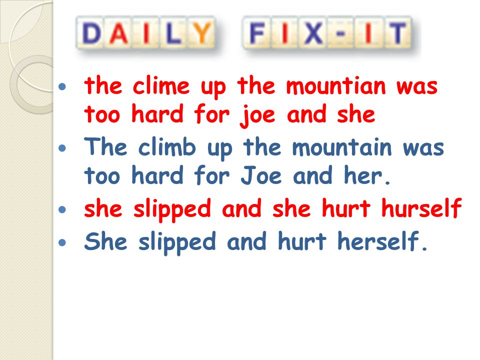 the clime up the mountian was too hard for joe and she