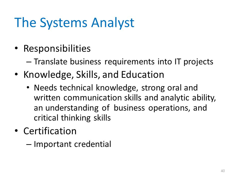 The Systems Analyst Responsibilities Knowledge, Skills, and Education