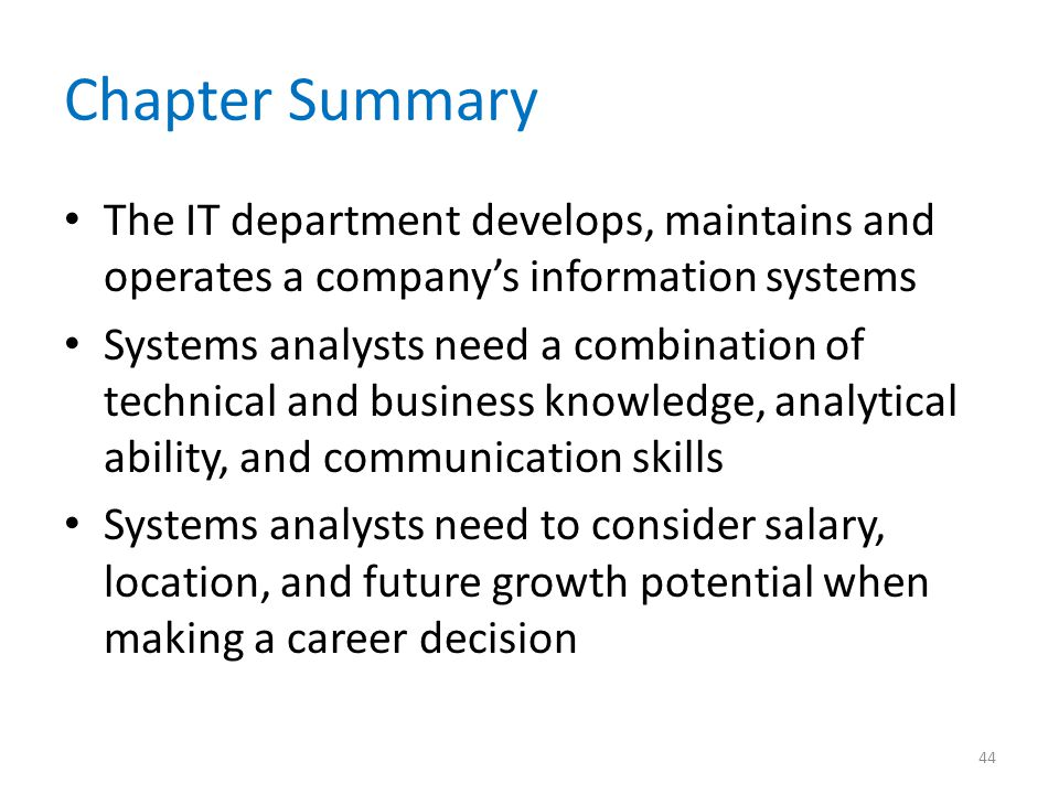 Chapter Summary The IT department develops, maintains and operates a company's information systems.