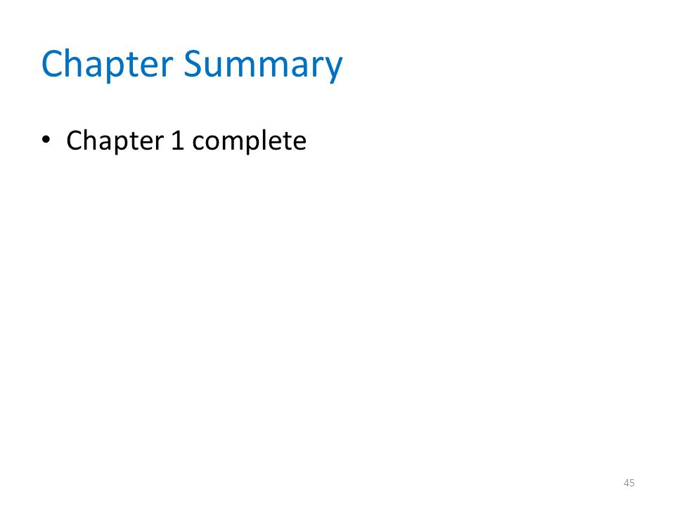 Chapter Summary Chapter 1 complete