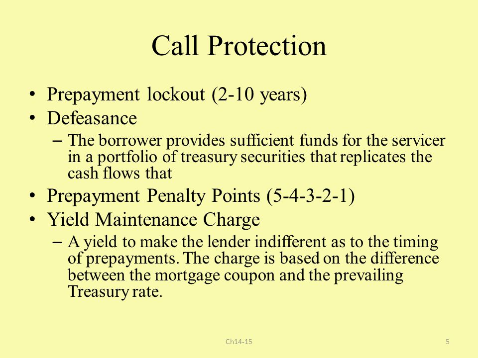 Call Protection Prepayment lockout (2-10 years) Defeasance