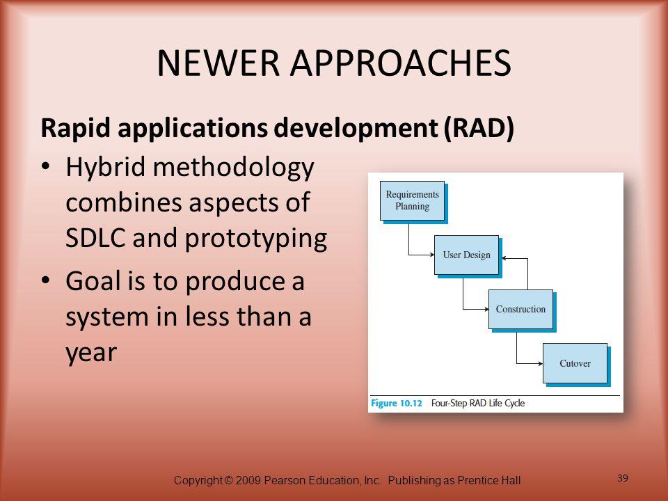 NEWER APPROACHES Rapid applications development (RAD)