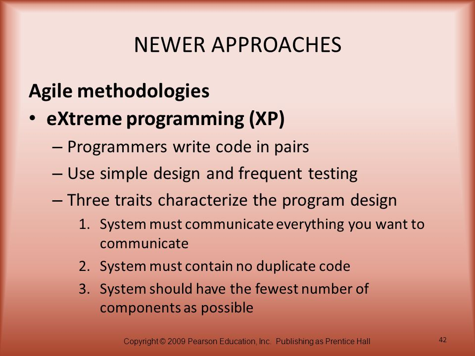 NEWER APPROACHES Agile methodologies eXtreme programming (XP)
