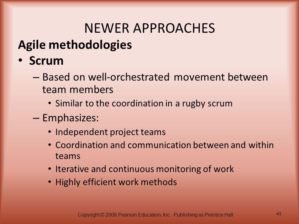 NEWER APPROACHES Agile methodologies Scrum