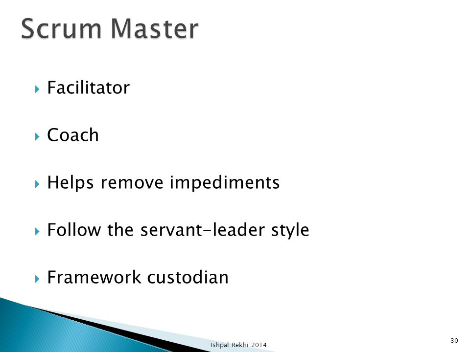 Scrum Master Facilitator Coach Helps remove impediments