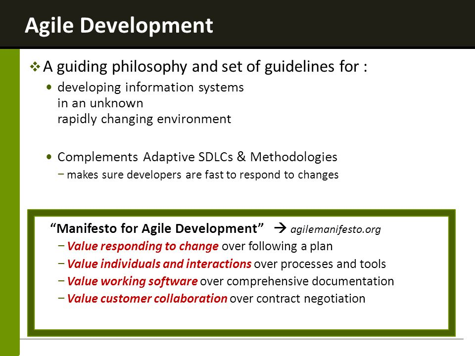 Agile Development A guiding philosophy and set of guidelines for :