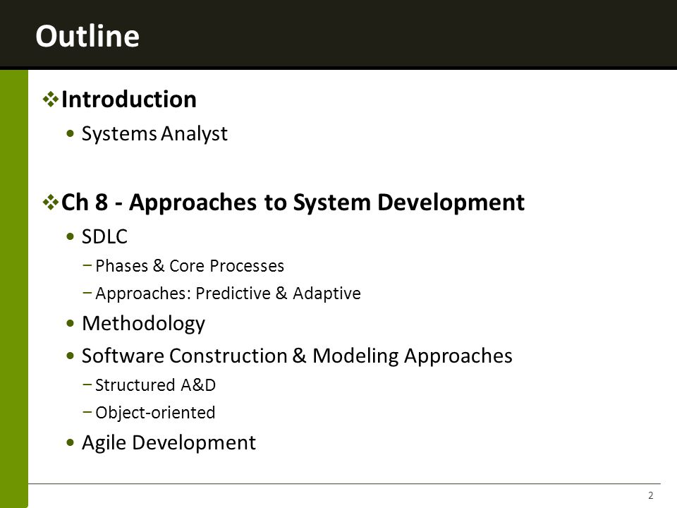 Outline Introduction Ch 8 - Approaches to System Development