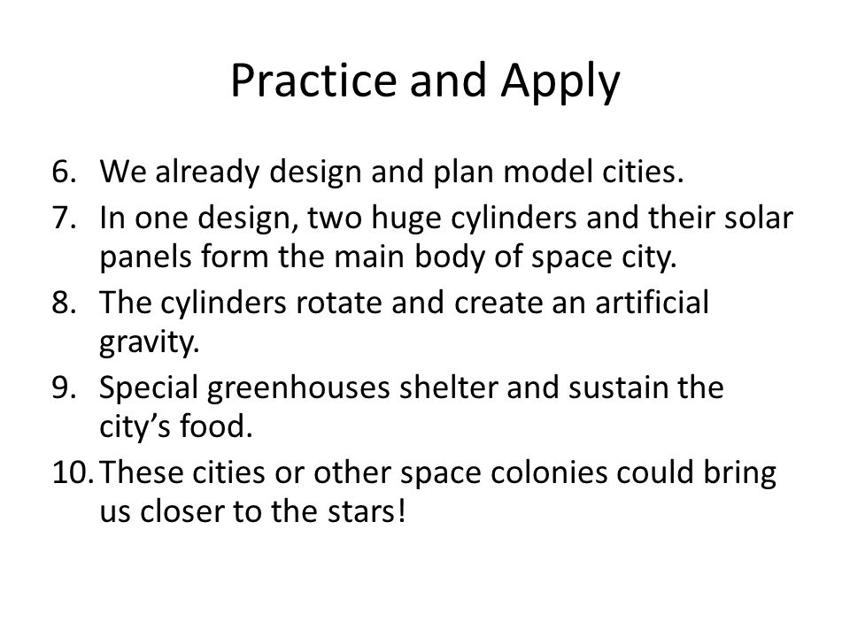 Practice and Apply We already design and plan model cities.