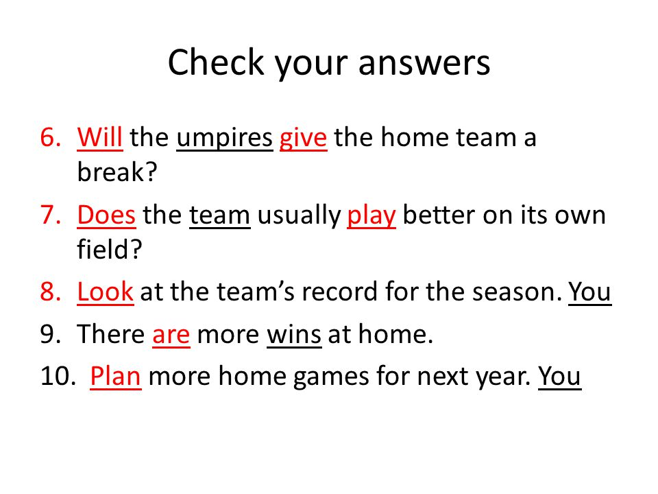 Check your answers Will the umpires give the home team a break
