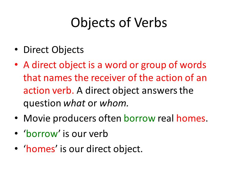 Objects of Verbs Direct Objects