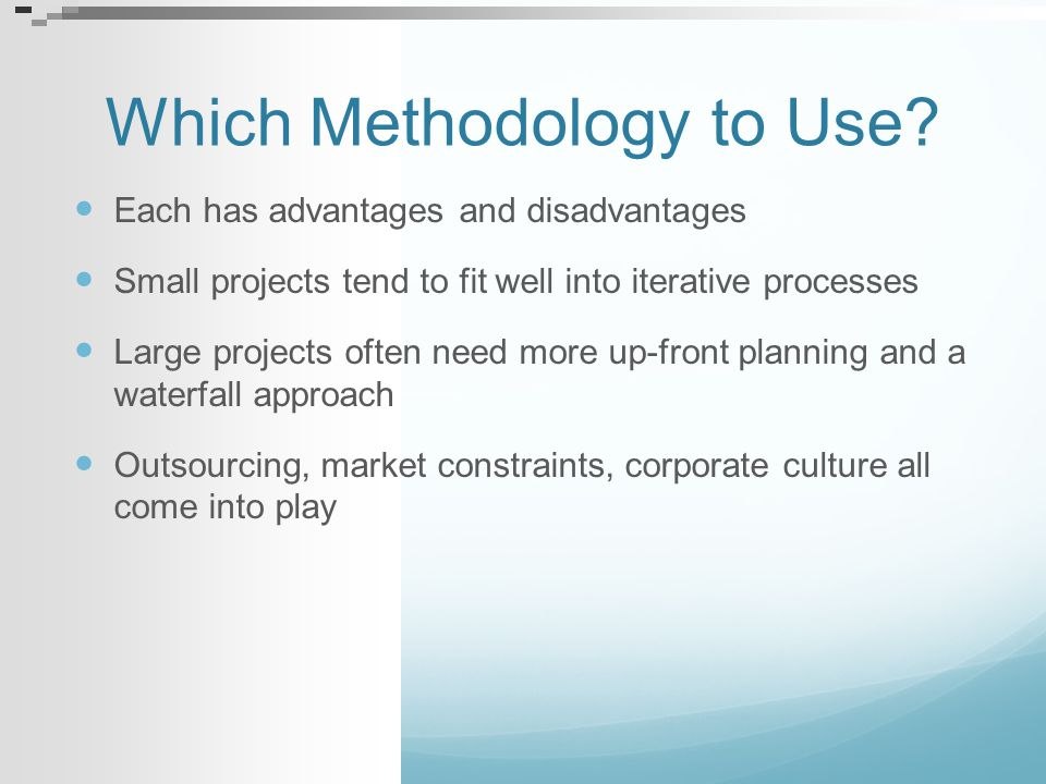 Which Methodology to Use
