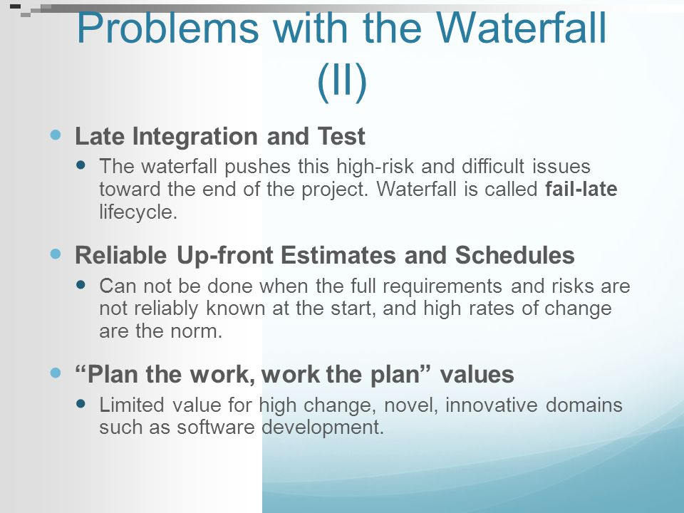 Problems with the Waterfall (II)